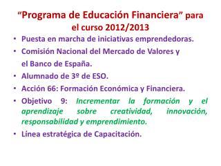 """"""" Programa de Educación Financiera """" para el curso 2012/2013"""