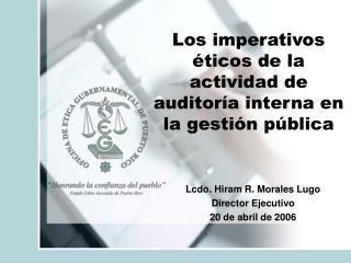 Los imperativos éticos de la actividad de auditoría interna en la gestión pública