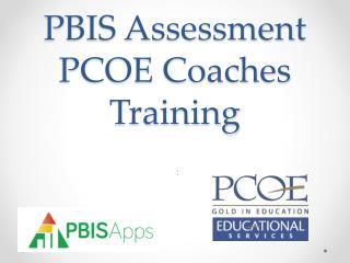 PBIS Assessment PCOE Coaches Training
