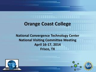 Orange Coast College National Convergence Technology Center  National Visiting Committee Meeting