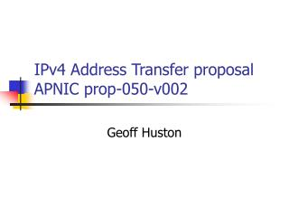 IPv4 Address Transfer proposal APNIC prop-050-v002