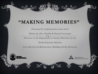 """Making  Memories"""