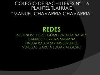 """COLEGIO DE BACHILLERES N° 16 PLANTEL TLAHUAC """"MANUEL CHAVARRIA CHAVARRIA"""""""