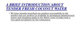 A BRIEF INTRODUCTION ABOUT TENDER FRESH COCONUT WATER