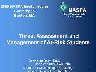 Brian Van Brunt, Ed.D.Brian.vanbrunt@wku Director of Counseling and Testing