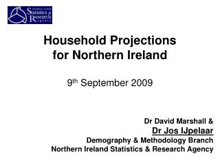 Household Projections for Northern Ireland 9 th September 2009