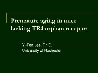 Premature aging in mice lacking TR4 orphan receptor