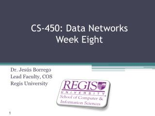 CS-450: Data Networks Week Eight