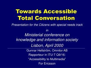 Towards Accessible Total Conversation