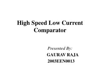 High Speed Low Current Comparator