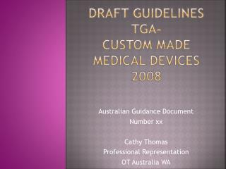 Draft Guidelines  tga -   custom made  medical devices 2008