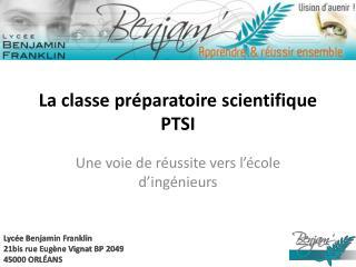 La classe préparatoire scientifique PTSI