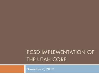 PCSD Implementation of the Utah Core