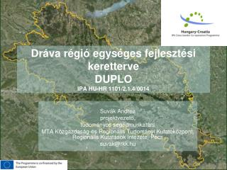 Dráva régió egységes fejlesztési keretterve DUPLO IPA HU-HR 1101/2.1.4/0014