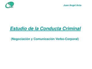 Estudio de la Conducta Criminal