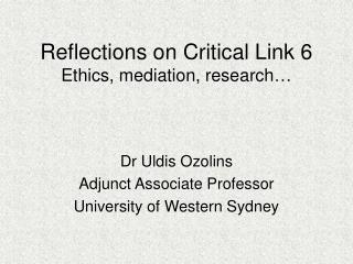 Reflections on Critical Link 6 Ethics, mediation, research…