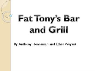 By: Anthony Hennaman and Ethan Weyant