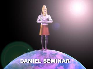 DANIEL SEMINAR