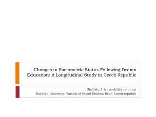 Changes in Sociometric Status Following Drama Education: A Longitudinal Study in Czech Republic