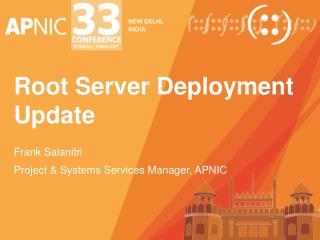 Root Server Deployment Update