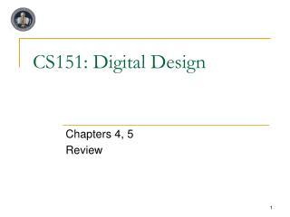 CS151: Digital Design