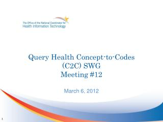 Query Health Concept-to-Codes (C2C) SWG Meeting #12