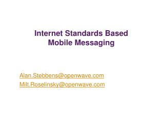 Internet Standards Based Mobile Messaging