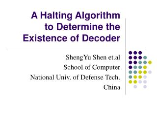 A Halting Algorithm to Determine the Existence of Decoder