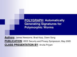 POLYGRAPH : Automatically      Generating Signatures for Polymorphic Worms