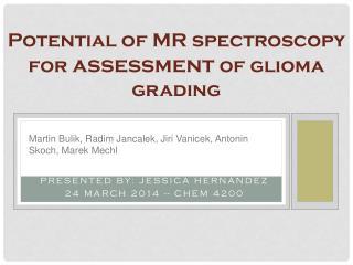 Presented by: Jessica Hernandez 24 March 2014 -- CHEM 4200