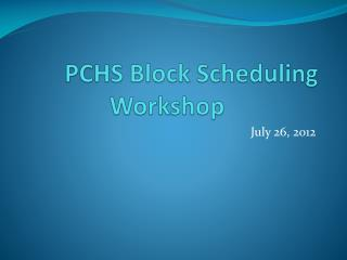 PCHS Block Scheduling Workshop
