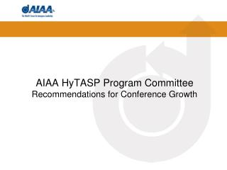 AIAA HyTASP Program Committee Recommendations for Conference Growth