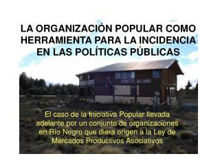 LA ORGANIZACIÓN POPULAR COMO HERRAMIENTA PARA LA INCIDENCIA EN LAS POLÍTICAS PÚBLICAS