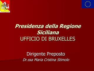 Presidenza della Regione Siciliana UFFICIO DI BRUXELLES