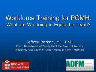 Workforce Training for PCMH: What are We doing to Equip the Team?
