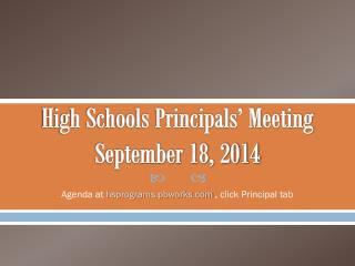 High Schools Principals' Meeting September 18, 2014
