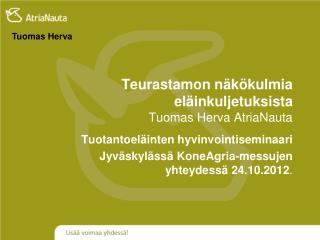 Teurastamon näkökulmia eläinkuljetuksista  Tuomas Herva AtriaNauta