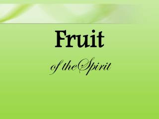 Fruit of theSpirit