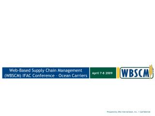Web-Based Supply Chain Management (WBSCM) IFAC Conference – Ocean Carriers