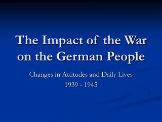 The Impact of the War on the German People