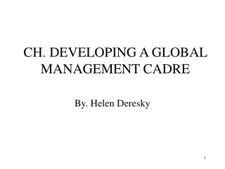 CH. DEVELOPING A GLOBAL MANAGEMENT CADRE
