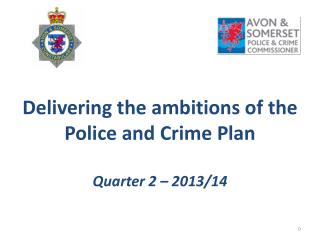 Delivering the ambitions of the Police and Crime Plan Quarter 2 – 2013/14