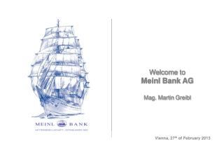 Welcome to Meinl Bank AG Mag. Martin Greibl