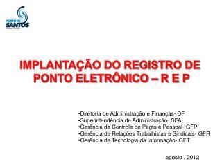 IMPLANTAÇÃO DO REGISTRO DE PONTO ELETRÔNICO – R E P