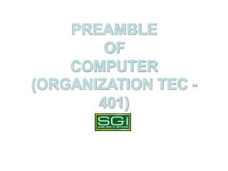 PREAMBLE  OF  COMPUTER (ORGANIZATION TEC -401)