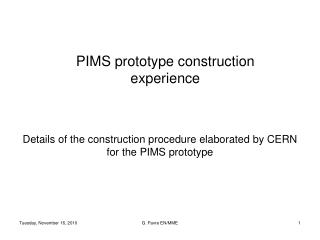 PIMS prototype construction experience