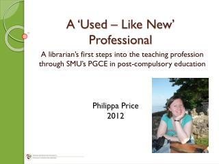 A 'Used – Like New' Professional