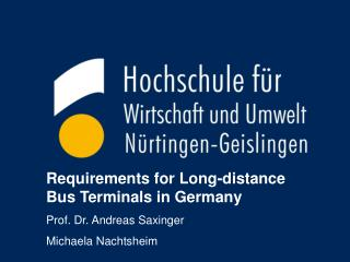 Requirements for Long-distance  Bus T erminals  in Germany Prof. Dr. Andreas Saxinger