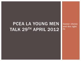 Pcea la young men talk 29 th April 2012