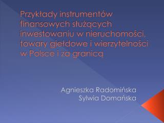 Agnieszka Radomińska Sylwia Domańska